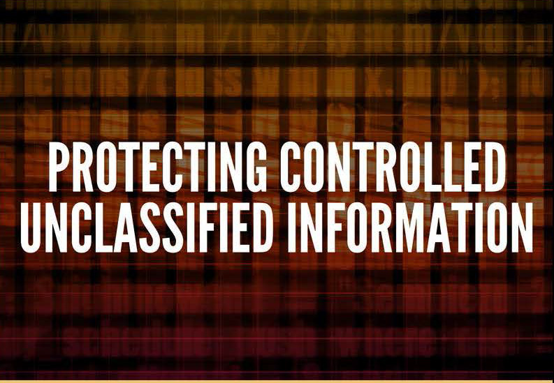 Protecting controlled unclassified information
